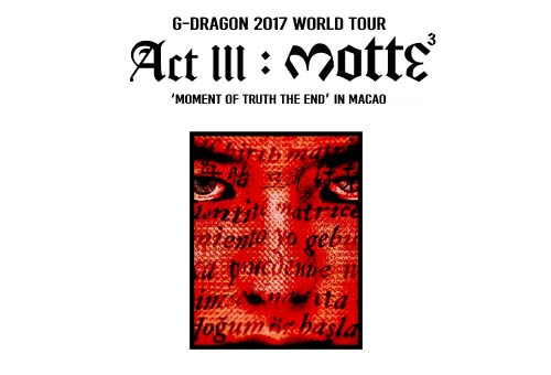 G-DRAGON 2017 WORLD TOUR IN MACAO